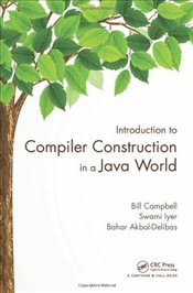 Introduction to Compiler Construction in a Java World - Campbell, Bill