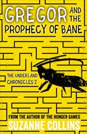 Gregor and the Prophecy of Bane (The Underland Chronicles) - Collins, Suzanne