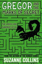 Gregor and the Marks of Secret (The Underland Chronicles) - Collins, Suzanne