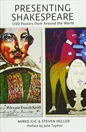 Presenting Shakespeare : 1,100 Posters from Around the World - Ilic, Mirko