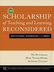 Scholarship of Teaching and Learning Reconsidered: Institutional Integration and Impact (Jossey–Bass - Hutchings, Pat