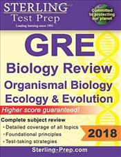 Sterling Test Prep GRE Biology Review 2018 : Organismal Biology, Ecology and Evolution - Sterling Test Prep