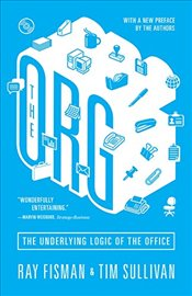 Org : The Underlying Logic of the Office - Fisman, Ray