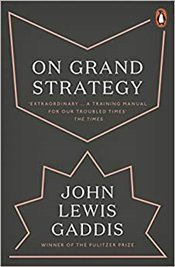 On Grand Strategy - Gaddis, John Lewis