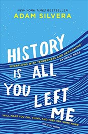 History is All You Left Me - Silvera, Adam