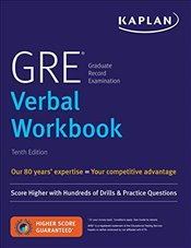 GRE Verbal Workbook : Score Higher with Hundreds of Drills & Practice Questions - Kaplan