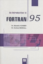 Fortran 95 : An Introduction to - Kanber, Bahattin