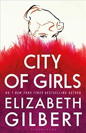 City of Girls - Gilbert, Elizabeth