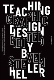 Teaching Graphic Design - Heller, Steven