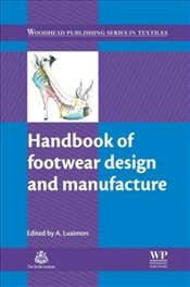 Handbook of Footwear Design and Manufacture - Luximon, Ameersing