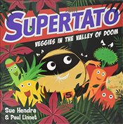 Supertato Veggies in the Valley of Doom - Hendra, Sue