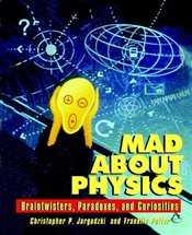 Mad about Physics : Braintwisters, Paradoxes, and Curiosities - Jargodzki, Christopher
