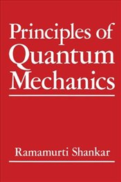 Principles of Quantum Mechanics - Shankar, R.