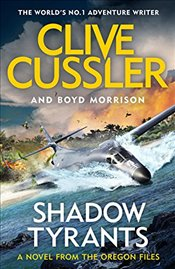 Shadow Tyrants : The Oregon Files - Cussler, Clive