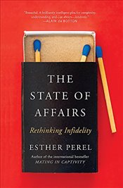 State of Affairs : Rethinking Infidelity - Perel, Esther