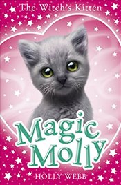 Magic Molly : The Witchs Kitten - Webb, Holly