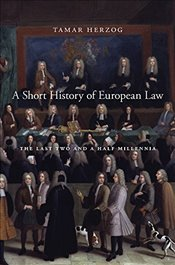 Short History of European Law : The Last Two and a Half Millennia - Herzog, Tamar