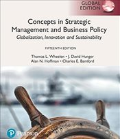 Concepts in Strategic Management and Business Policy 15e PGE : Globalization, Innovation and Sustain - Wheelen, Thomas L.