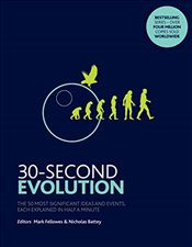30-Second Evolution : The 50 Most Significant Ideas and Events, Each Explained In Half a Minute - Fellowes, Mark