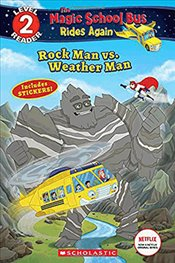 Rock Man Vs. Weather Man (Scholastic Reader, Level 2 : The Magic School Bus Rides Again) - Brooke, Samantha