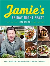 Jamie's Friday Night Feast Cookbook - Oliver, Jamie