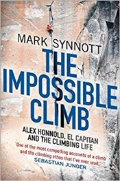 Impossible Climb : Alex Honnold, El Capitan and the Climbing Life - Synnott, Mark