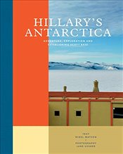 Hillarys Antarctica : Adventure, Exploration and Establishing Scott Base - Watson, Nigel
