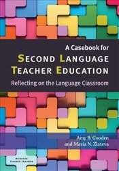 Casebook for Second Language Teacher Education - (author), Amy B. Gooden (author) & Maria N. Zlateva