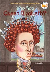 Who Was Queen Elizabeth? - Eding, June