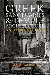 Greek Sanctuaries and Temple Architecture - Emerson, Mary