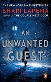 Unwanted Guest : A Novel - Lapena, Shari