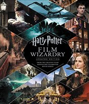 Harry Potter Film Wizardry : From the Creative Team Behind the Celebrated Movie Series - Sibley, Brian