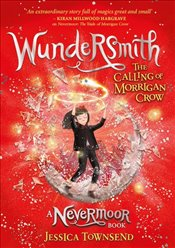 Wundersmith : The Calling of Morrigan Crow : Book 2   - Townsend, Jessica