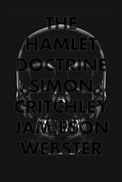 Hamlet Doctrine : Knowing Too Much, Doing Nothing - Critchley, Simon