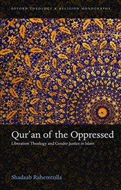 Quran of the Oppressed : Liberation Theology and Gender Justice in Islam - Rahemtulla, Shadaab