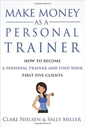 Make Money As A Personal Trainer - Miller, Sally