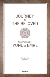 Journey to the Beloved : Sufi Poems by Yunus Emre - Emre, Yunus
