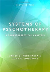 Systems of Psychotherapy 9E : A Transtheoretical Analysis - Prochaska, James O.