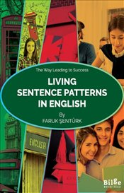 Living Sentence Patterns in English - Şentürk, Faruk