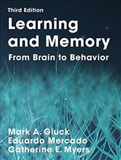 Learning and Memory 3E : From Brain to Behaviour - Gluck, Mark A.