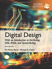 Digital Design 6e with an Intro to Verilog, VHDL, and SystemVerilog - Mano, M. Morris