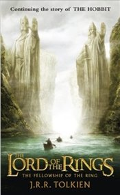 Fellowship of the Ring : The Lord of the Rings: Part One - Tolkien, J. R. R.