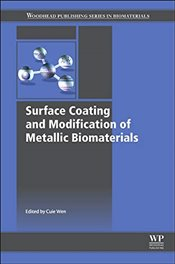 Surface Coating and Modification of Metallic Biomaterials - Wen, Cuie