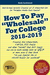 "How To Pay ""Wholesale"" For College 2018-2019 - Lockwood, Andy"