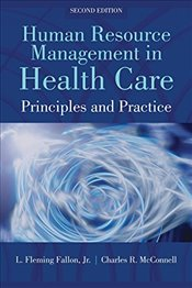 Human Resource Management in Health Care - Fallon, L. Fleming