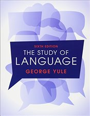 Study of Language 6th Edition - Yule, George