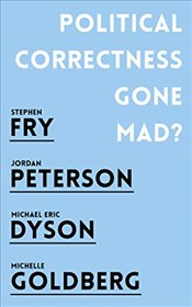 Political Correctness Gone Mad ? - Peterson, Jordan B.
