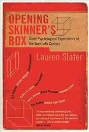 Opening Skinners Box : Great Psychological Experiments of the Twentieth Century - Slater, Lauren