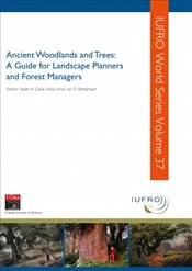 Ancient Woodlands and Trees : A Guide for Landscape Planners and Forest Managers - Çolak, Alper Hüseyin