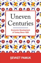 Uneven Centuries : Economic Development of Turkey since 1820  - Pamuk, Şevket